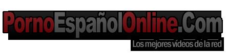 Porno Español Online Gratis